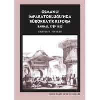 Osmanlı İmparatorluğu'nda Bürokratik Reform Babıali (1789-1922)
