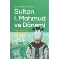 Sultan 1. Mahmud ve Dönemi 1730-1754