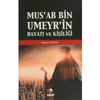 Mus'ab Bin Umeyr'in Hayatı ve Kişiliği
