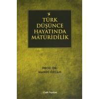 Türk Düşünce Hayatında Matüridilik - Hanifi Özcan