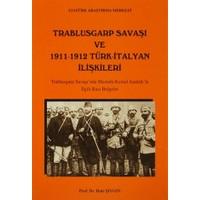 Trablusgarp Savaşı ve 1911- 1912 Türk- İtalyan İlişkileri