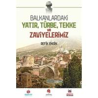 Balkanlardaki Yatır Türbe Tekke ve Zaviyelerimiz
