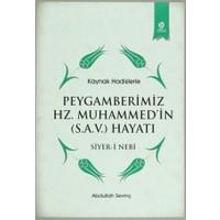 Kaynak Hadislerle Peygamberimiz Hz. Muhammed'in (S.A.V.) Hayatı