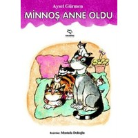 Minnoş Anne Oldu