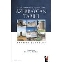 İlk Çağlardan 20. Yüzyıl Başlarına Kadar Azerbaycan Tarihi