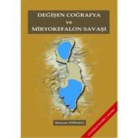 Değişen Coğrafya ve Miryokefalon Savaşı