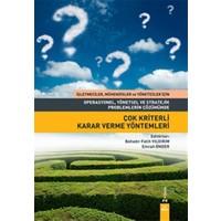 Operasyonel, Yönetsel ve Stratejik Problemlerin Çözümünde Çok Kriterli Karar Verme Yöntemleri