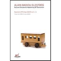 Alain Badiou Eleştirisi - Burjuva Dünyasına Hapsolmuş Bir Komünizm