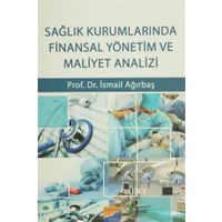 Sağlık Kurumlarında Finansal Yönetim ve Maliyet Analizi