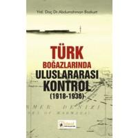 Türk Boğazlarında Uluslararası Kontrol 1918 - 1936