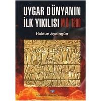 Uygar Dünyanın İlk Yıkılışı M.Ö. 1200