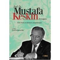 Prof. Dr. Mustafa Keskin Armağanı: Türk Tarih ve Kültürü Araştırmaları