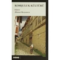 Komşuluk Kültürü - Ahmet Koyuncu