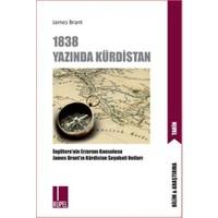 1838 Yazında Kürdistan: İngiltere'nin Erzurum Başkosolosu James Brant'ın Kürdistan Seyahati Notları