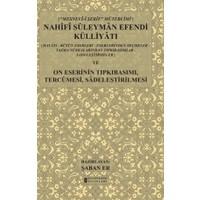 Mesnev-i Şerif Mütercimi Nahifi Süleyman Efendi Külliyatı ve On Eserinin Tıpkıbasımı, Tercümesi, Sadeleştirilmesi