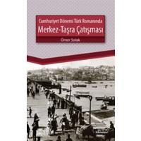 Cumhuriyet Dönemi Türk Romanında Merkez - Taşra Çatışması