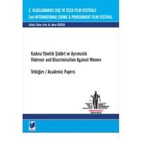 2. Uluslararası Suç ve Ceza Film Festivali : Kadına Yönelik Şiddet ve Ayrımcılık