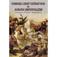 Osmanlı Arap Coğrafyası ve Avrupa Emperyalizmi