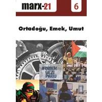 Marx21 Sayı 6 : Ortadoğu, Emek, Umut
