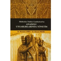 Hititlerden Türkiye Cumhuriyeti'ne Anadolu Uygarlıklarında Yönetim