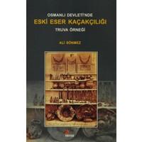 Osmanlı Devleti'nde Eski Eser Kaçakçılığı : Truva Örneği