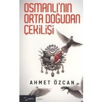Osmanlı'nın Orta Doğudan Çekilişi