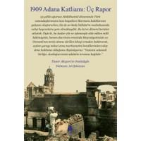 1909 Adana Katliamı : Üç Rapor