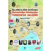 İslamcılığın Doğuşu : Osmanlı'dan Günümüze Türkiye'de Gelişimi