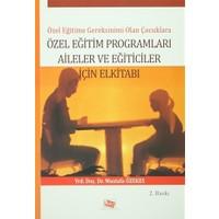 Özel Eğitime Gereksinimi Olan Çoçuklara Özel Eğitim Programları Aileler ve Eğiticiler İçin El Kitabı