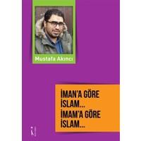 İman'a Göre İslam... İmam'a Göre İslam...