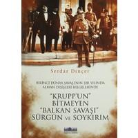 """""""Krupp'un"""" Bitmeyen """"Balkan Savaşı"""" Sürgün ve Soykırım"""