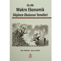 On Altı Makro Ekonomik Düşünce Okulunun Temelleri