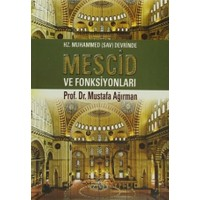 Hz. Muhammed (Sav) Devrinde Mescid ve Fonksiyonları