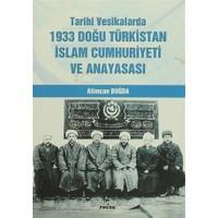 Tarihi Vesikalarda 1933 Doğu Türkistan İslam Cumhuriyeti ve Anayasası