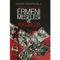 Tarihten Günümüze Ermeni Meselesi ve Zulümler
