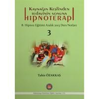 Kaynağın Keşfinden Tedavinin Sonuna Hipnoterapi