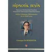 Hipnotik Beyin - Hipnozun Nörobiyolojik Temelleri Psikanalitik Psikoterapiyle Bütünleştirilmesi