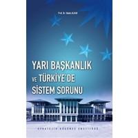 Yarı Başkanlık ve Türkiye'de Sistem Sorunu