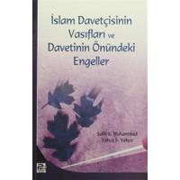 İslam Davetçisinin Vasıfları ve Davetinin Önündeki Engeller