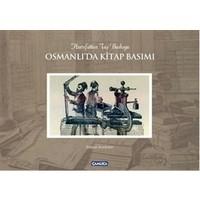 Osmanlı'da Kitap Basımı / Hurufattan Taş Baskıya