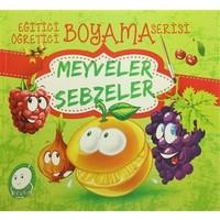 Eğitici Öğretici Boyama Serisi: Meyveler Sebzeler