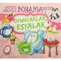 Eğitici Öğretici Boyama Serisi: Oyuncaklar Eşyalar