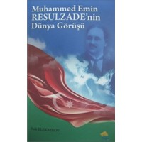 Muhammed Emin Resulzade'nin Dünya Görüşü