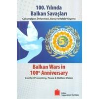 100. Yılında Balkan Savaşları