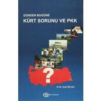 Dünden Bugüne Kürt Sorunu ve PKK