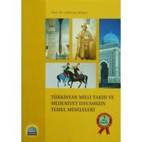 Türkistan Milli Tarih ve Medeniyet Davamızın Temel Meseleleri