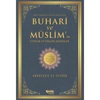 Buhari ve Müslim'in İttifak Ettiği Hadisler - Abdulaziz Es-Seyrun