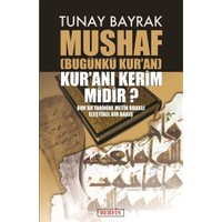 Mushaf Bugünkü Kur'an Kur'anı Kerim Midir?
