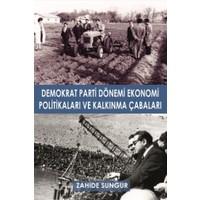 Demokrat Parti Dönemi Ekonomi Politikaları ve Kalkınma Çabaları