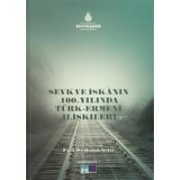 Sevk ve İskanın 100. Yılında Türk-Ermeni İlişkileri